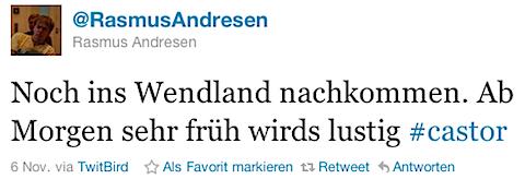 @RasmusAndresen: Noch ins Wendland nachkommen. Ab Morgen sehr früh wirds lustig