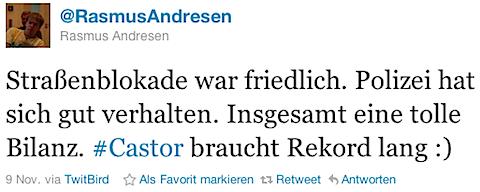 @RasmusAndresen: Straßenblokade war friedlich. Polizei hat sich gut verhalten. Insgesamt eine tolle Bilanz. Castor braucht Rekord lang :)